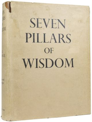 Seven Pillars Of Wisdom. A Triumph. T. E. LAWRENCE, Thomas Edward