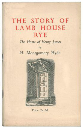 The Story of Lamb House Rye: The Home of Henry James. H. Montgomery HYDE
