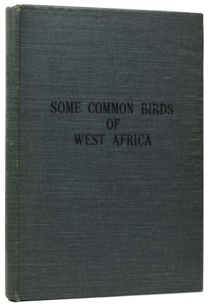 Some Common Birds of West Africa. With Coloured lllustrations. W. A. FAIRBAIRN, died 1984