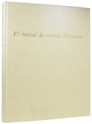 Historical Accounting Literature. A catalogue of the collection of early works on book-keeping...