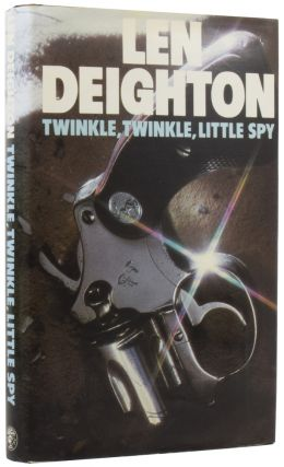 Twinkle Twinkle Little Spy. Len DEIGHTON, born 1929