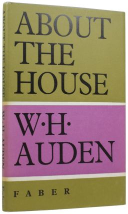About the House. W. H. AUDEN, 1907–1973
