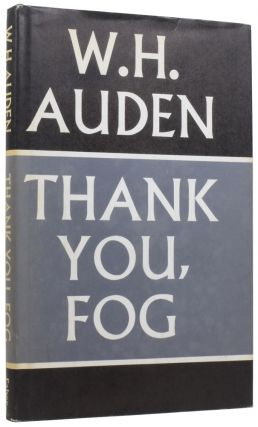 Thank You, Fog: Last Poems by W.H. Auden. W. H. AUDEN, 1907–1973