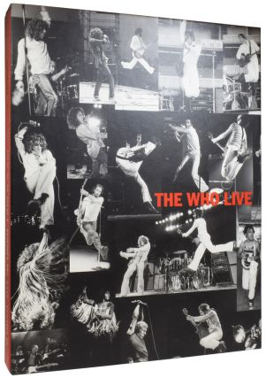 The Who Live. The Greatest Rock 'n' Roll Band In the World. With a foreword by Pete Townshend,...