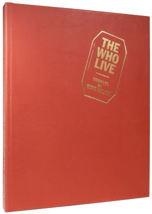 The Who Live. The Greatest Rock 'n' Roll Band In the World. With a foreword by Pete Townshend, Compiled by Ross Halfin.