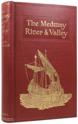 The Medway River and Valley: The Story of the Medway; Aspects of Life on the Medway; Journeyings on the Medway.