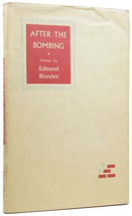 After the Bombing. And other short poems. Edward BLUNDEN, 1896–1974