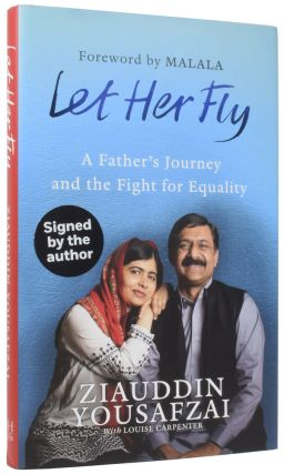Let Her Fly: A Father's Journey and the Fight for Equality. Ziauddin YOUSAFZAI, born 1967, Louise...