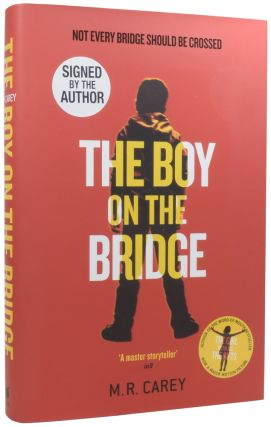 The Boy on the Bridge. M. R. CAREY, born 1959, Mike CAREY