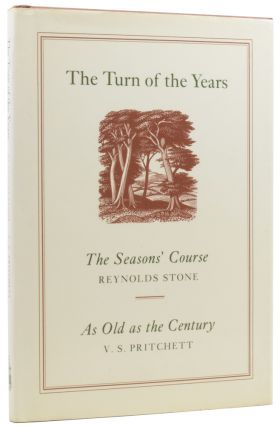 The Turn of the Years. The Seasons' Course, Selected Engravings by Reynolds Stone [and] As Old as...
