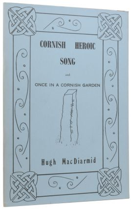 Cornish Heroic Song for Valda Trevlyn, and Once in a Cornish Garden. Hugh MACDIARMID, Christopher...