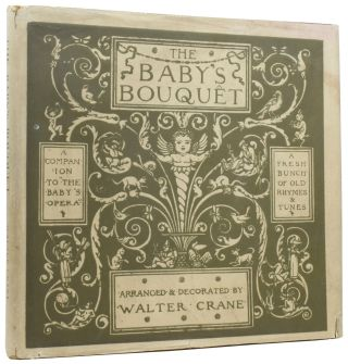 """The Baby's Opera [and] The Baby's Bouquet. A Book of Old Rhymes with New Dresses, the Music by the Earliest Masters [and] A Fresh Bunch of Old Rhymes & Tunes: A Companion to the """"Baby's Opera"""" The Tunes Collected & Arranged by L.C."""