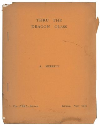 Thru [Through] the Dragon Glass. A. MERRITT