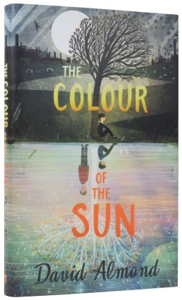 The Colour of the Sun. David ALMOND, born 1951