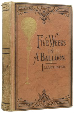 Five Weeks In a Balloon; or, Journeys and Discoveries in Africa by Three Englishmen. Jules VERNE,...