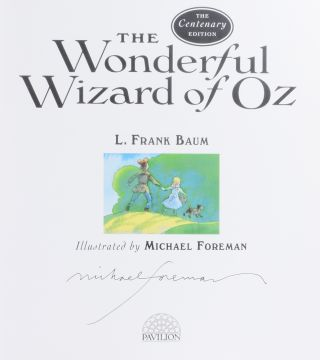 The Wonderful Wizard of Oz. The Centenary Edition.