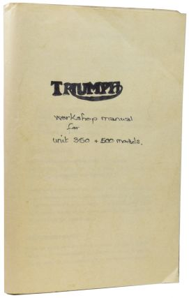 Triumph workshop manual [for] unit construction 350 c.c. and 500 c.c. twins : T100, T90, 5TA,...