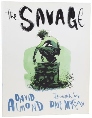 The Savage. David ALMOND, born 1951, Dave McKEAN