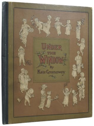 Under the Window: Pictures and Rhymes for Children. Kate GREENAWAY