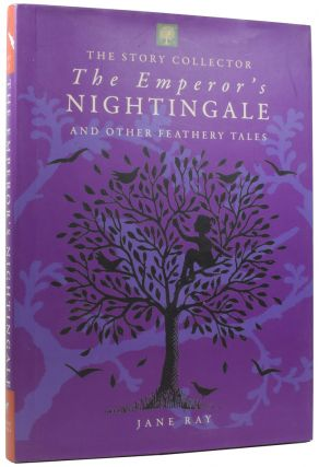 The Emperor's Nightingale and Other Feathery Tales. Jane RAY, born 1960, LEAR WILDE, BARHAM,...