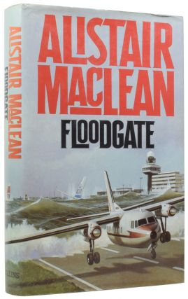 Floodgate. Alistair MACLEAN, 1922–1987