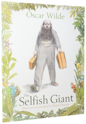 The Selfish Giant. Oscar WILDE, Alexis DEACON