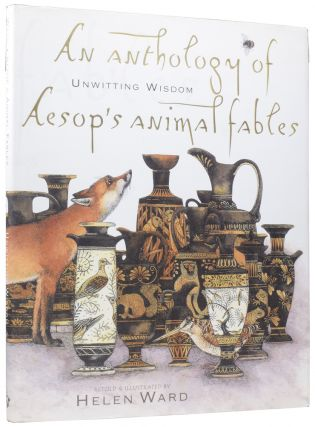 Unwitting Wisdom: An Anthology of Aesop's Animal Fables. Helen WARD
