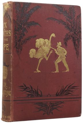 Six Months at the Cape. Or Letters to Periwinkle from South Africa. R. M. BALLANTYNE,...