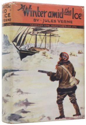 A Winter Amid the Ice, and Other Stories. Jules VERNE, George Makepeace TOWLE