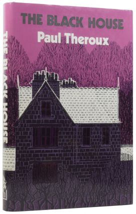 The Black House. Paul THEROUX, born 1941