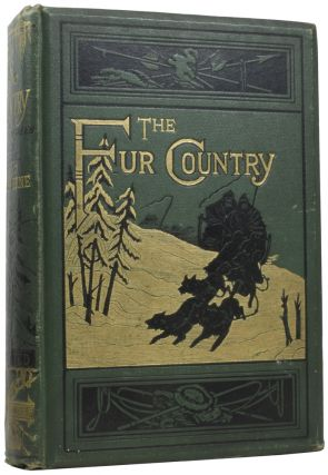 The Fur Country, or, Seventy Degrees North Latitude. Jules VERNE, Gabriel, Nancy BELL