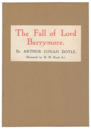 The Fall of Lord Barrymore. [An extract from The Strand Magazine]. Arthur Conan DOYLE, Sir, H. M....