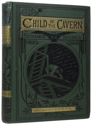 The Child of the Cavern; or, Strange Doings Underground. Jules FÉRAT, Charles BARBANT,...