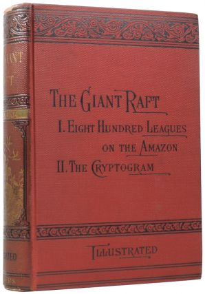 The Giant Raft: Eight Hundred Leagues on the Amazon [and] The Cryptogram. Jules VERNE, Gabriel,...