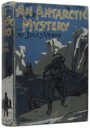 An Antarctic Mystery. Jules VERNE, Gabriel, Cashel HOEY, George ROUX