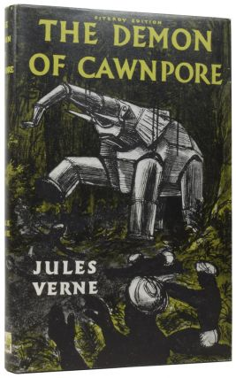 The Steam House: The Demon of Cawnpore [and] Tigers and Traitors. Jules VERNE, Gabriel, I. O. EVANS