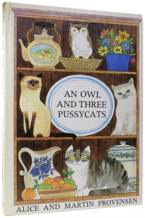 An Owl and Three Pussycats. Alice PROVENSEN, and Martin