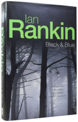Black & Blue. An Inspector Rebus Novel. Ian RANKIN, born 1960