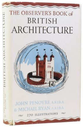 The Observer's Book of British Architecture. John PENOYRE, Michael RYAN