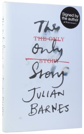 The Only Story. Julian BARNES, born 1946