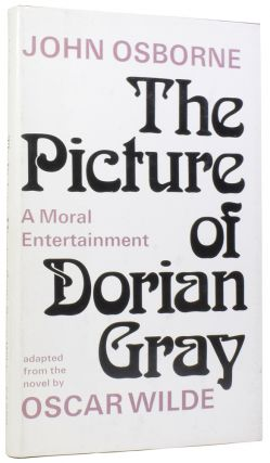 The Picture of Dorian Gray: A Moral Entertainment. Adapted from the novel by Oscar Wilde. John...