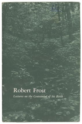 "Robert Frost: Lectures on the Centennial of his Birth. ""In- and Outdoor Schooling"" Robert Frost..."