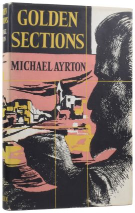 Golden Sections. Michael AYRTON, Wyndham LEWIS, foreword
