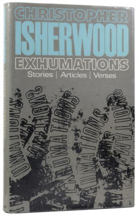 Exhumations. Stories | Articles | Verses. Christopher ISHERWOOD