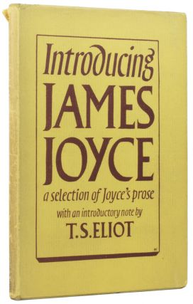 Introducing James Joyce. A selection of Joyce's prose. James JOYCE, T. S. ELIOT