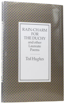 Rain-Charm for the Dutchy, and Other Laureate Poems. Ted HUGHES