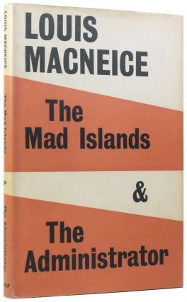 The Mad Islands and The Administrator. Two Radio Plays. Louis MACNEICE