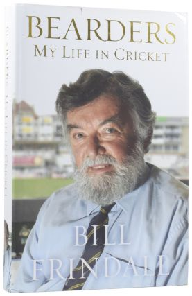 Bearders: My Life in Cricket. Bill FRINDALL