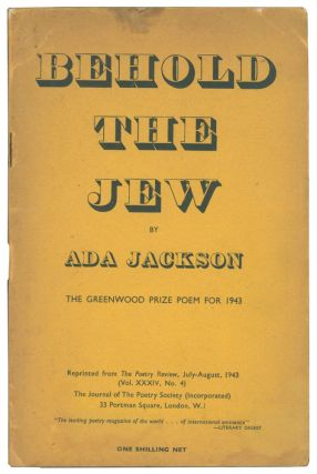 Behold the Jew. The Greenwood Prize Poem for 1943. Ada JACKSON