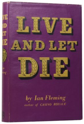 Live and Let Die (a James Bond novel). Ian Lancaster FLEMING